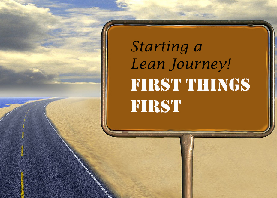 Starting a Lean Journey! First Things First.